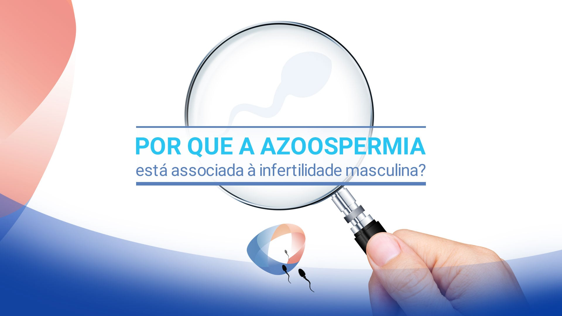 Por que a azoospermia está associada à infertilidade masculina?
