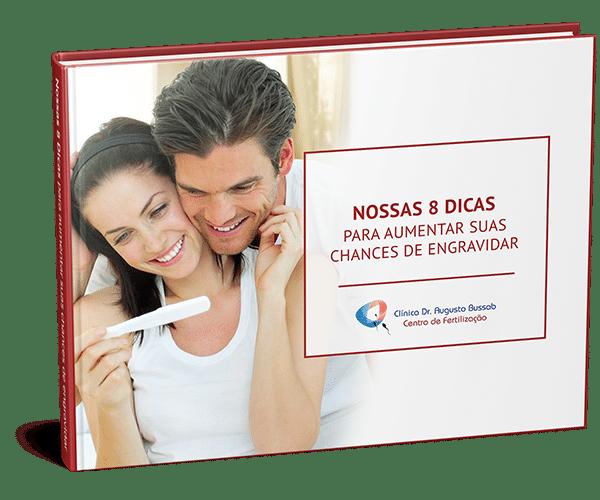 E-book | Nossas 8 dicas para aumentar suas chances de engravidar | Dr. Augusto Bussab