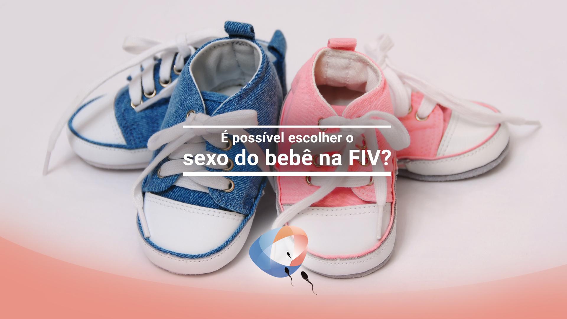 É possível escolher o sexo do bebê na FIV?